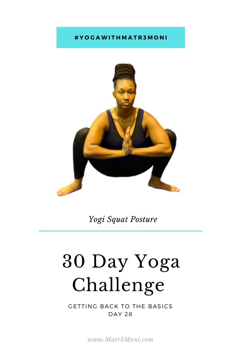 Day 28 of 30 Days Yoga With Matr3Moni Challenge: Yogi Squat Posture