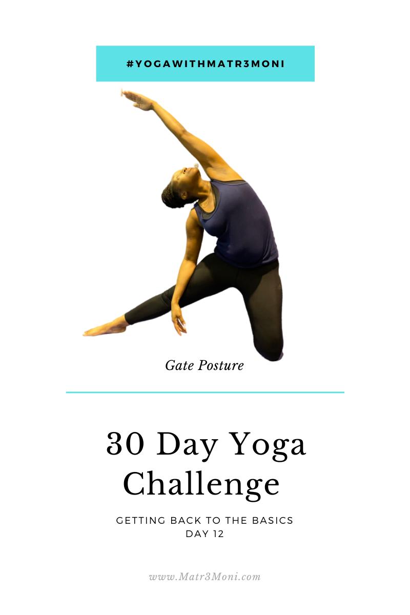 Day 12 of 30 Days Yoga With Matr3Moni Challenge: Gate Posture