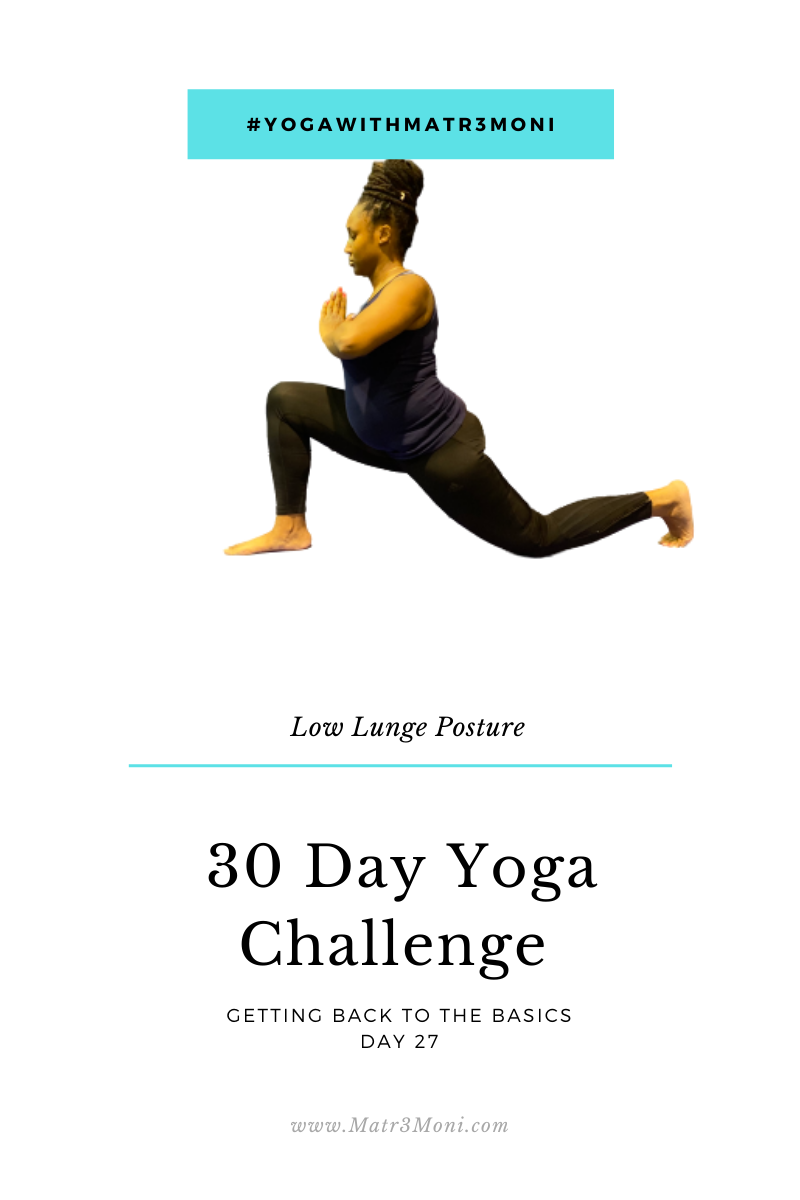 Day 27 of 30 Days Yoga With Matr3Moni Challenge: Low Lunge Posture