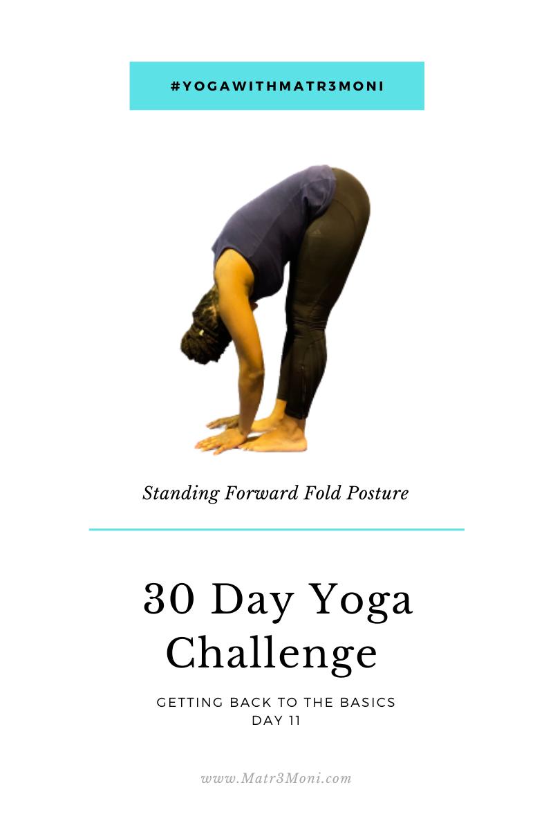 Day 11 of 30 Days Yoga With Matr3Moni Challenge: Standing Forward Fold Posture
